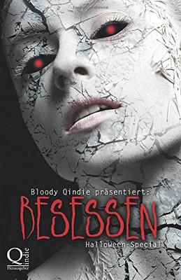 Bloody Qindie präsentiert: Besessen
