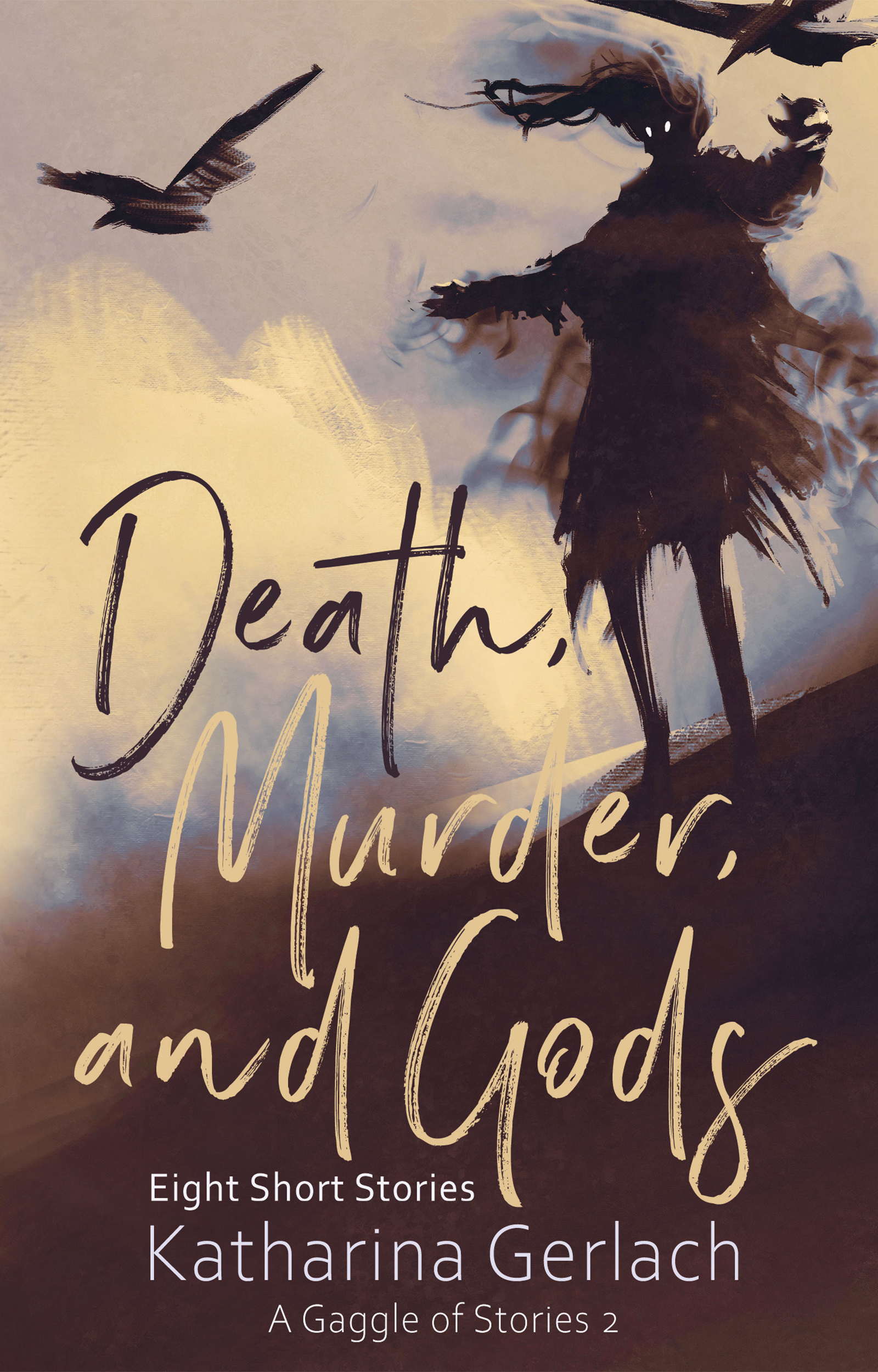 A Gaggle of Stories 2: Death, Murder, and Gods