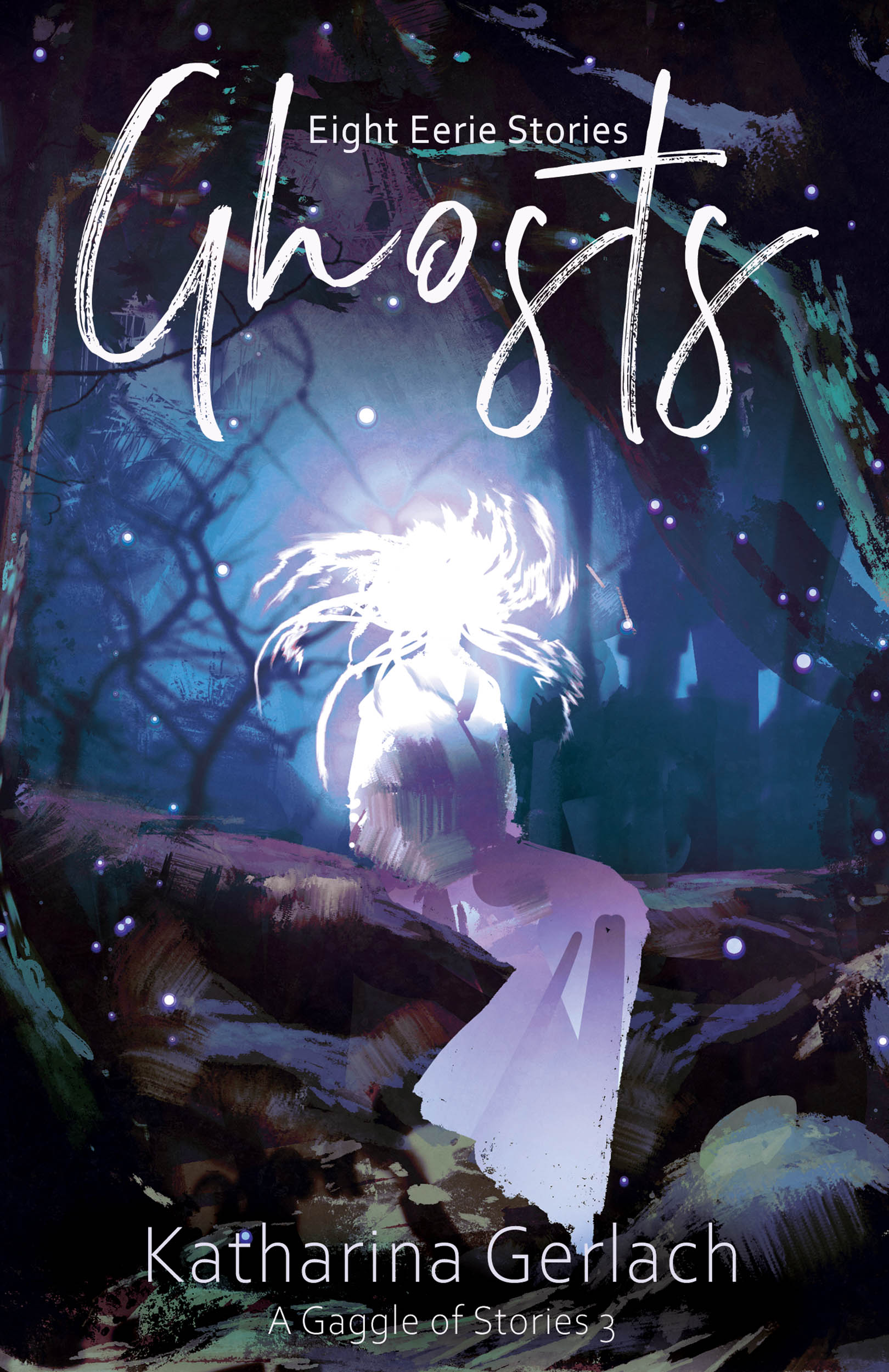 A Gaggle of Stories 3: Ghosts